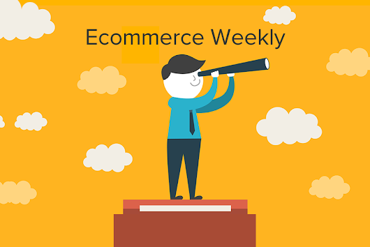 Ecommerce Weekly - Top Amazon and eBay News: Dec 16, 2016