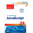 Sams Teach Yourself JavaScript in 24 Hours Sams Teach Yourself...in 24 Hours: : Phil Ballard, Michael Moncur: Books