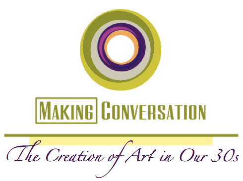 Making Conversation: The Creation of Art in Our 30s | Chelsea Days
