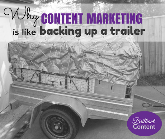PODCAST: Why content marketing is like backing up a trailer