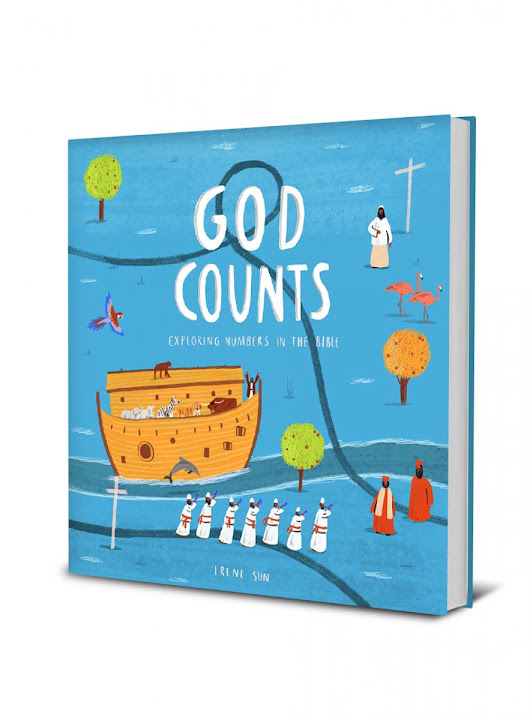 God Counts: Numbers in His Word and His World by Irene Sun •