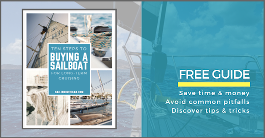 Free: 10 Steps To Buying A Sailboat For Long Term Cruising