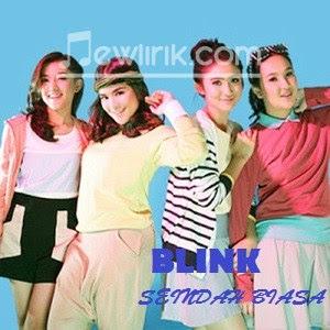 Lirik lagu Blink - SEINDAH BIASA