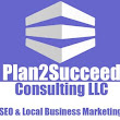 Fort Worth SEO | Outshine The Competition With Plan 2 Succeed Consulting