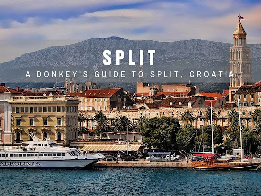 Split Travel Blog: Things to do in Split | Croatia Travel Blog