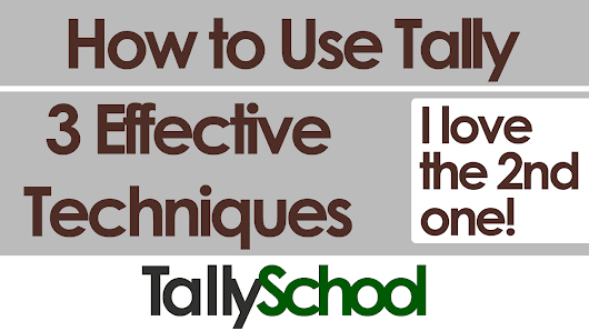 How to Use Tally - 3 Effective Ways!