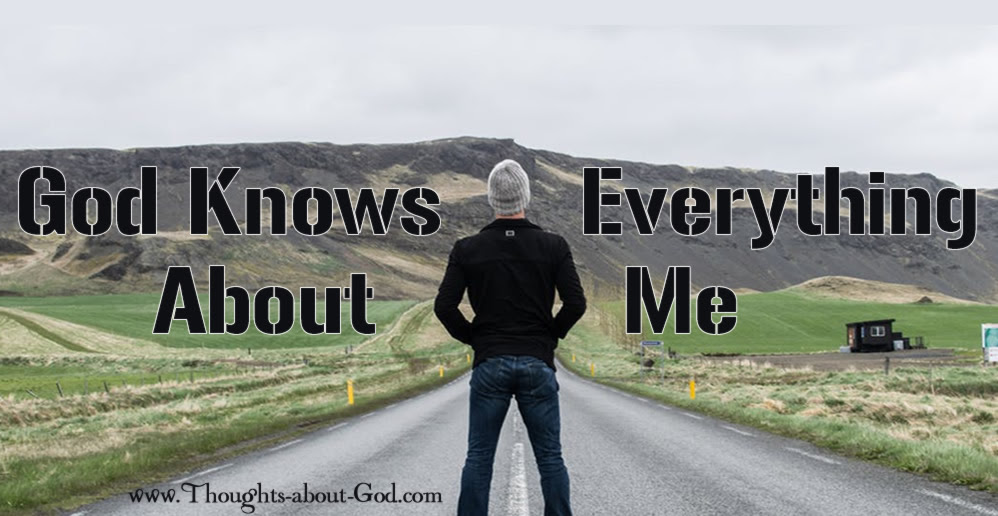 God Knows Everything Thoughts About God Daily Devotional