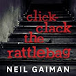 Click-Clack the Rattlebag: A Free Short Story Written and Performed by Neil Gaiman