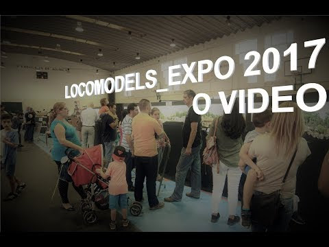 LOCOMODELS_EXPO 2017 - THE VIDEO!