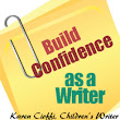 Build Confidence as a Writer – 12 Ways To Do It | Writing for Children with Karen Cioffi
