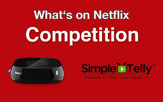 Competition to win a Roku 3 and 12 months of SimpleTelly - Whats On Netflix