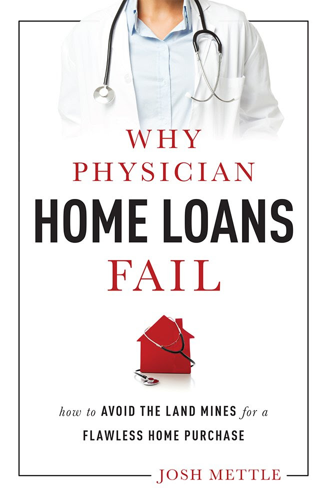 Why Physician Home Loans Fail: How To AVOID THE LAND MINES for a ...