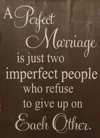 A Perfect Marriage is just two people who refuse to give