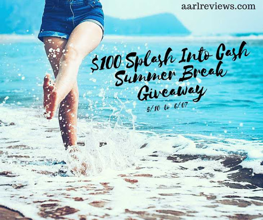 Splash Into Cash Summer Break Giveaway – Work Money Fun