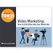 Video Marketing: How to Roll Video Into Your Media Mix: MarketingProfs Store