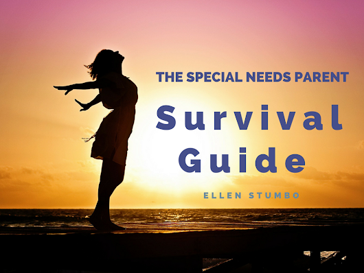 Special Needs Parent, Are You Surviving? - Ellen Stumbo