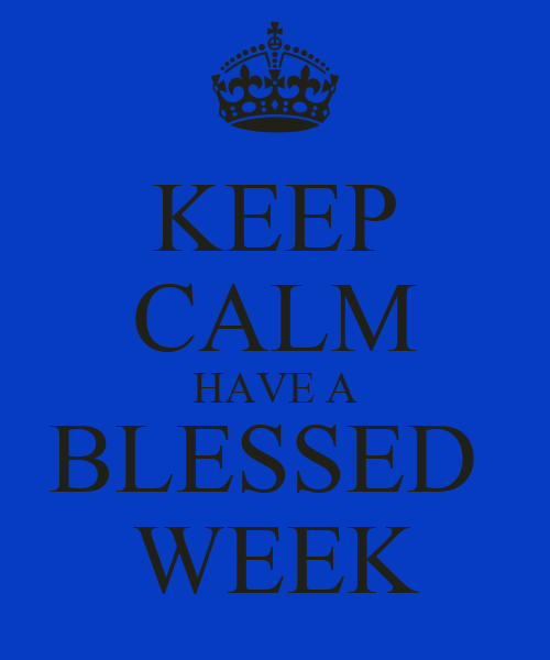 Pictures Of Have A Blessed Week Quotes Kidskunstinfo