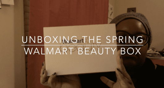 Beauty Bit- Unboxing the Spring Walmart Beauty Box