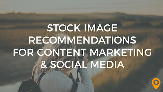 Stock Image Do's And Don'ts for Content Marketing & Social Media | UpCity