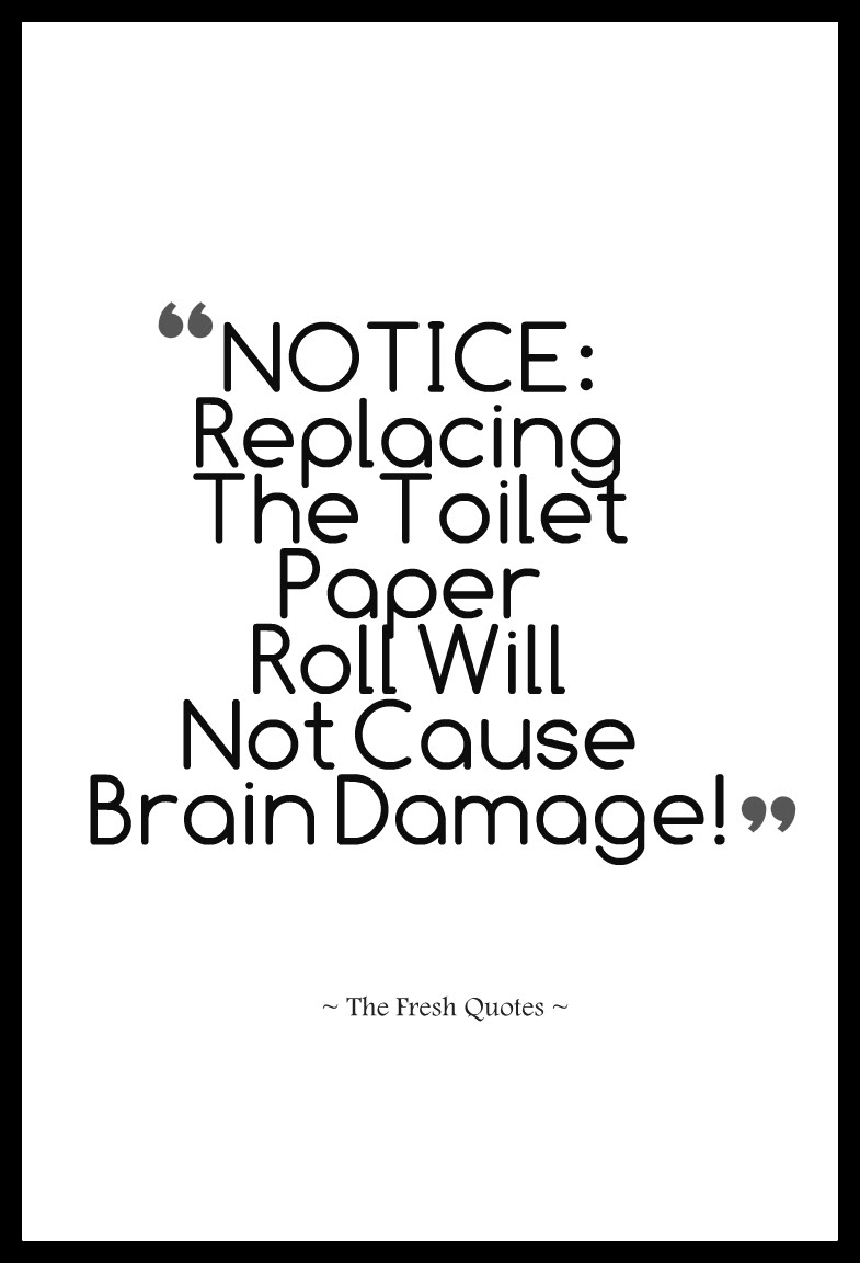 Funny Quotes For Toilet Cleanliness - funny quotes