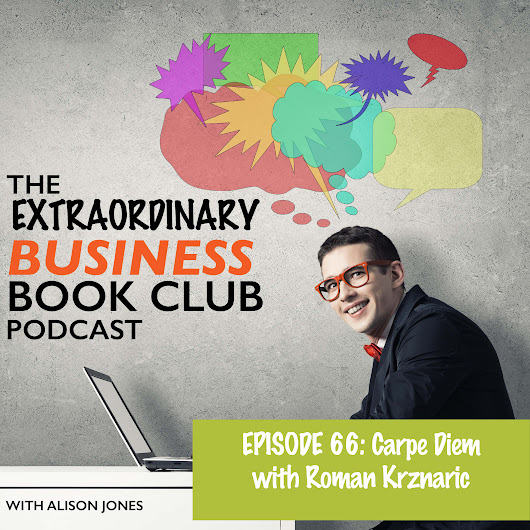 Episode 66 – Carpe Diem with Roman Krznaric