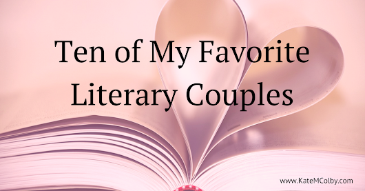Ten of My Favorite Literary Couples
