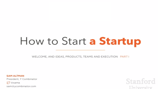 How to Start a Start-Up: A Free Course from Y Combinator Taught at Stanford