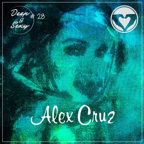 Alex Cruz - Deep & Sexy Podcast #28 (Feeling Home) by Alex Cruz