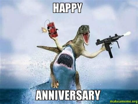 HAPPY ANNIVERSARY   Make a Meme