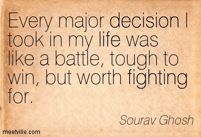 Quotes About Tough Decision 23 Quotes