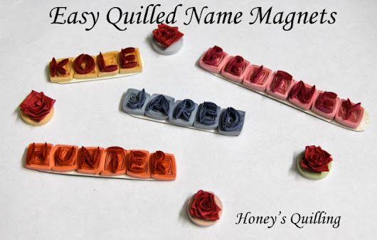 Easy Paper Quilled Name Magnets - Honey's Quilling