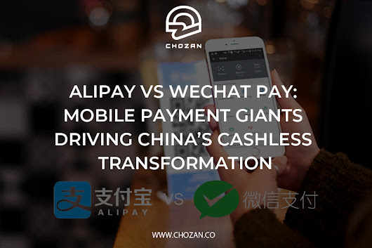Alipay vs Wechat Pay: Mobile Payment Giants Driving China's Cashless Transformation - ChoZan - Chinese Social Media Made Easy
