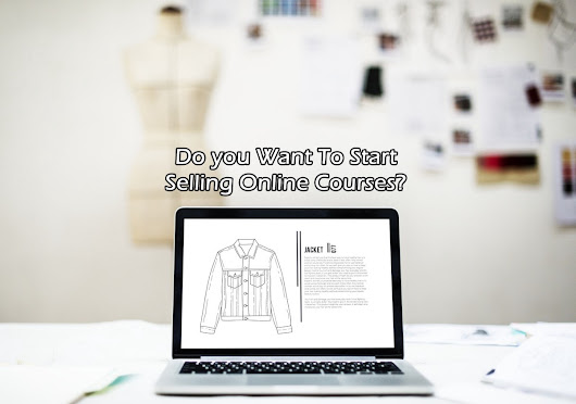 Do you Want To Start Selling Online Courses? – adagilbert – Medium