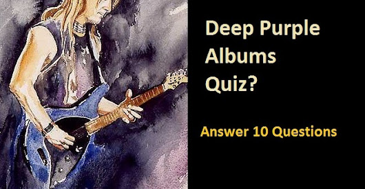 Deep Purple Albums Quiz? - Quiz For Fan