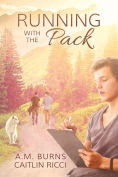 Title: Running with the Pack, Author: A.M. Burns