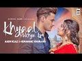 Khayal Rakheya Kar Lyrics - Preetinder   Himanshi Khurana