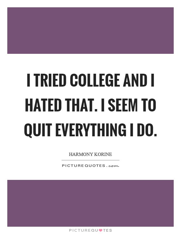 Hating College Quotes Sayings Hating College Picture Quotes
