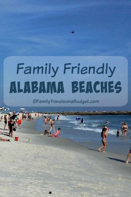 10 Reasons to vacation at Alabama Beaches • Family Travels on a Budget