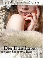 Arena des Satans: Die Edelhure - Erotischer Kurz-Thriller - Sidney Rose