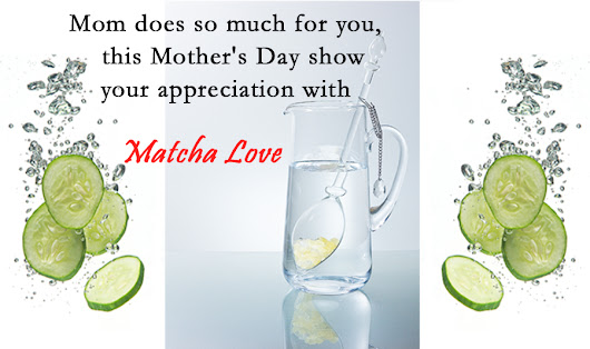 Exclusive Mother's Day Treatment ❤ Experience Matcha Love ❤