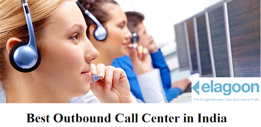 Keys to Consider While Finding the Best Outbound Call Center in India