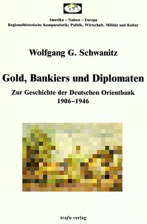 Gold, Bankers and Diplomats: A History Of The ...
