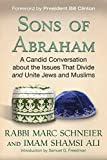 Sons of Abraham: A Candid Conversation about the Issues That Divide and Unite Jews and Muslims