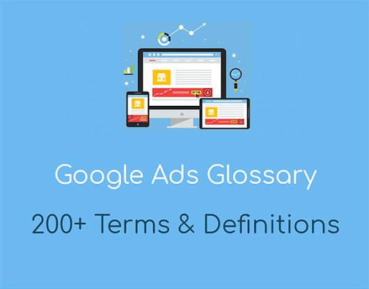 200+ Google Ads Terms And Definitions You Need For Success | Da Manager Blog