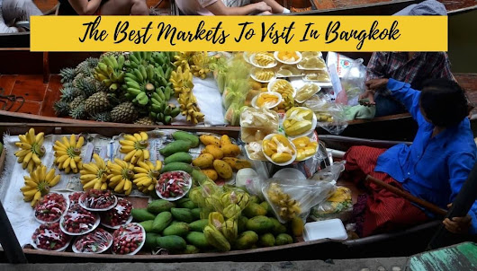 13 Iconic Markets To Visit In Bangkok - Recommended by Top Travel Bloggers - STORIES BY SOUMYA