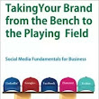"""Taking Your Brand From the Bench to the Playing Field"" on Social Media"