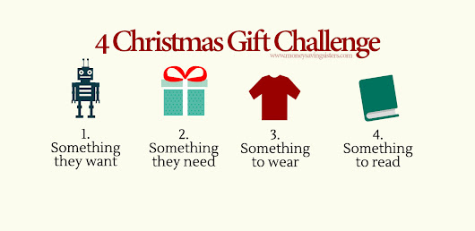 4 Gift Christmas Challenge - Want, Need, Wear & Read | Money Saving Sisters