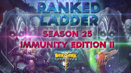 "Ranked Ladder: Season 25 ""Immunity Edition II"" - Council Announcements"