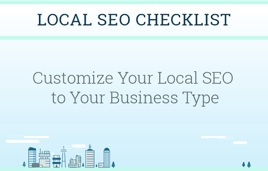 Match Your Local SEO to Your Business Type with the Local SEO Checklist