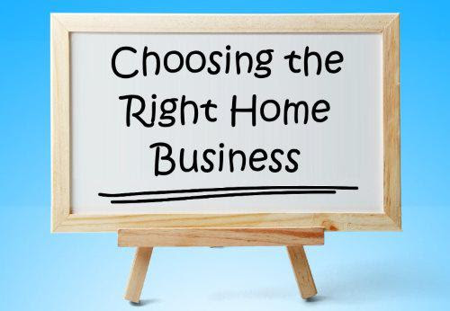 Choosing the Home Business That's Right for You